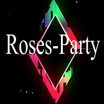Roses-Party