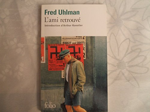 FRED UHLMAN//L'AMI RETROUVE//TRADUIT DE L'ANGLAIS PAR LEO LACK //INTRODUCTION D'ARTHUR KOESTLER//GALLIMARD//N°1463//2014