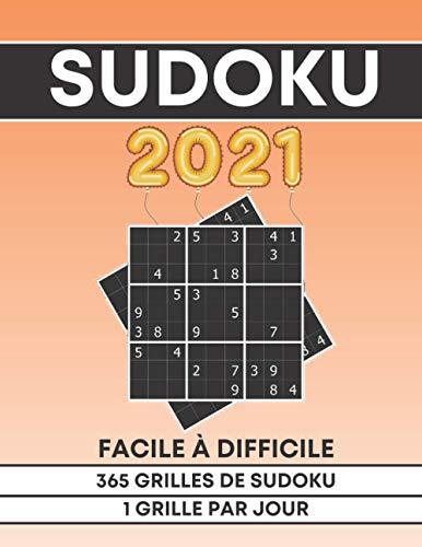 Sudoku 2021 Facile à Difficile | 365 grilles de sudoku | 1 grille par jour: 365 grilles de sudoku pour adulte, 3 niveaux de difficulté | Un cadeau idéal pour le nouvel an et Noël