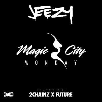 Magic City Monday