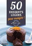 50 desserts légers pour maigrir : Méthode Montignac