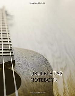 Ukulele Tab Notebook. Blank Ukulele Tablature Chord Spaces And Staffs Music Manuscript Paper Sheets. Large Ukulele Tabs Jo...