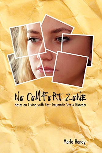 No Comfort Zone: Notes on Living with Post Traumatic Stress Disorder by Marla Handy (2010-12-06)
