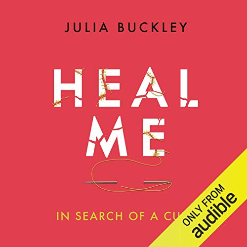 Heal Me                   By:                                                                                                                                 Julia Buckley                               Narrated by:                                                                                                                                 Lucy Brownhill                      Length: 12 hrs and 37 mins     9 ratings     Overall 4.9