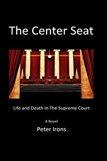 The Center Seat: Life and Death In the Supreme Court
