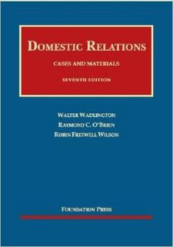 Cases and Materials on Domestic Relations (University Casebook Series)