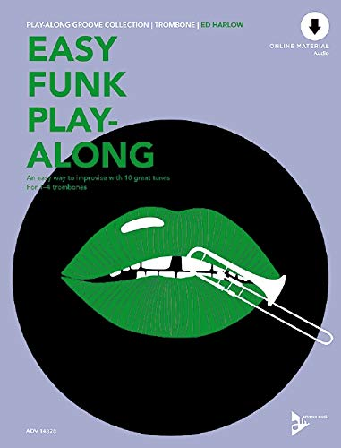 Easy Funk Play-Along: An easy way to improvise with 10 great tunes. 1-4 Posaunen. Ausgabe mit Online-Audiodatei. (Play-Along Groove Collection)