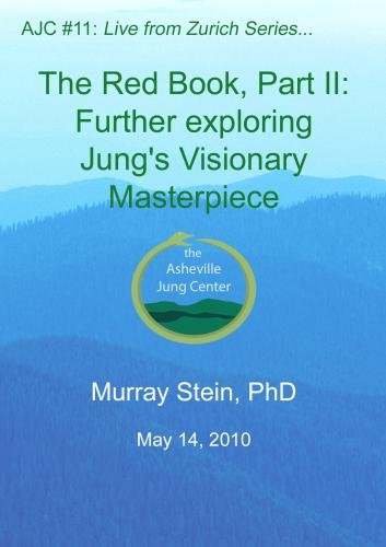 AJC 11 - The Red Book, Part II:  Further exploring Carl Jung's Visionary Masterpiece