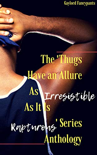 The 'Thugs Have an Allure As Irresistible As It Is Rapturous' Series Anthology (English Edition)