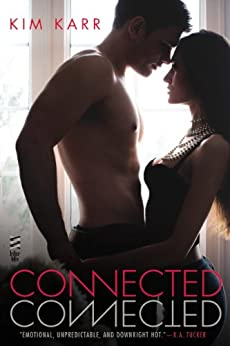 Connected (The Connections Series, Book 1) by [Kim Karr]