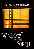 Window On The Forth: Premium Hardcover Edition