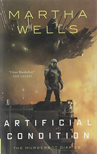 Artificial Condition: The Murderbot Diaries (The Murderbot Diaries, 2)