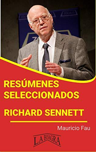 RICHARD SENNETT: RESÚMENES SELECCIONADOS: COLECCIÓN RESÚMENES UNIVERSITARIOS Nº 675 (Spanish Edition)