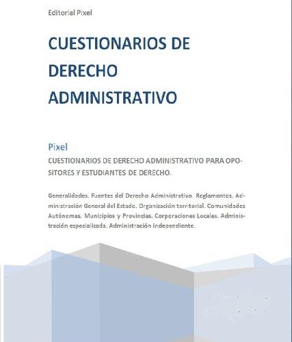 CUESTIONARIOS DE DERECHO ADMINISTRATIVO PARA OPOSITORES Y ESTUDIANTES DE DERECHO. TOMO I. FUENTES.