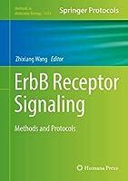 ErbB Receptor Signaling: Methods and Protocols (Methods in Molecular Biology (1652))