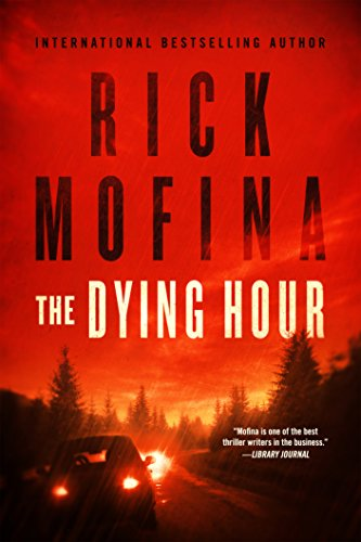 The Dying Hour (Jason Wade mystery series) by [Rick Mofina]