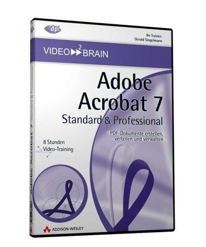 Adobe Acrobat 7.0: Standard und Professional - PDF-Dokumente erstellen, verteilen und verwalten - 8 Stunden Video-Training auf DVD (AW Videotraining Grafik/Fotografie)