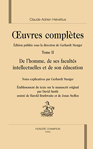 De l'homme, de ses facultés intellectuelles et de son éducation: Tome 2, De l'homme, de ses facultés intellectuelles et de son éducation
