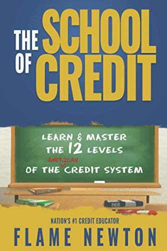 The School of Credit: Learn & Master the 12 Levels of the American Credit System