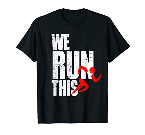 We Run This Marathon Joggen Laufen Fitness Sprinten Lauf T-Shirt