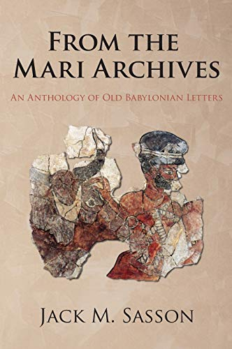 From the Mari Archives: An Anthology of Old Babylonian Letters