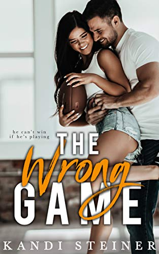 The Wrong Game: A Sports Romance (English Edition)