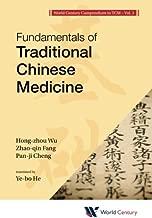 World Century Compendium To Tcm - Volume 1: Fundamentals Of Traditional Chinese Medicine