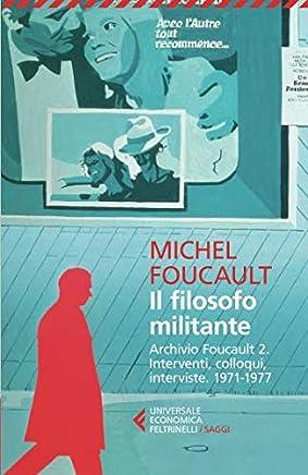 Il filosofo militante. Archivio Foucault: 2