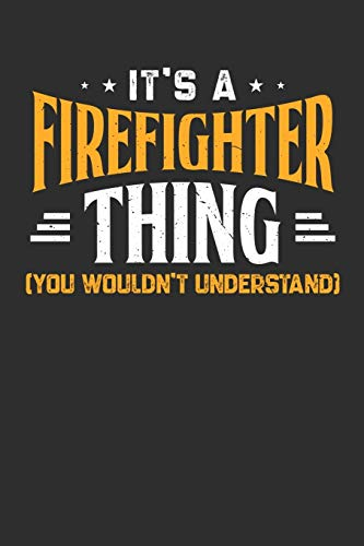 It's A Firefighter Thing You Wouldn't Understand: Personal Planner 24 month 100 page 6 x 9 Dated Calendar Notebook For 2020-2021 Academic Year