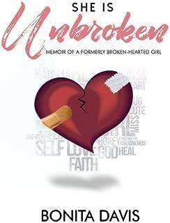 She Is Unbroken: Memoir of a Formerly Broken-Hearted Girl