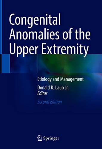 Congenital Anomalies of the Upper Extremity: Etiology and Management (English Edition)