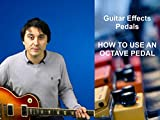 How To Use An Octave Guitar Pedal