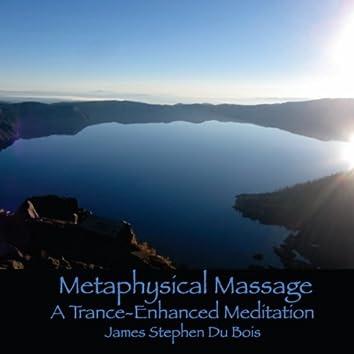 Metaphysical Massage: A Trance-Enhanced Meditation