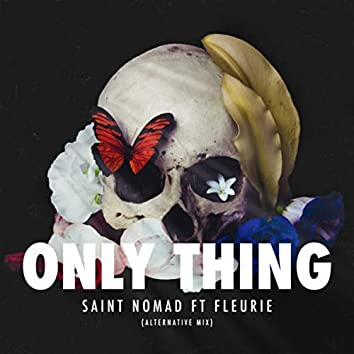 Only Thing (Alternative Mix)