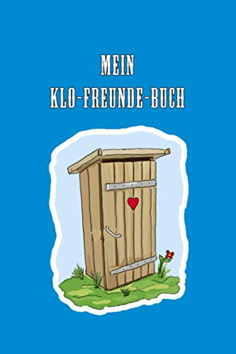 """Freundebuch für Erwachsene """"Mein Klo-Freunde-Buch"""": Witziges Freundschaftsbuch, Gästebuch mit..."""