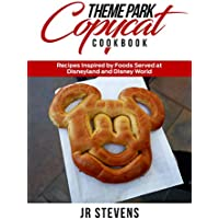 Theme Park Copycat Cookbook: Recipes Inspired by Foods Served at Disneyland and Disney World (Kindle Edition) for Free