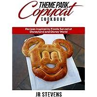 Theme Park Copycat Cookbook (Kindle Edition)