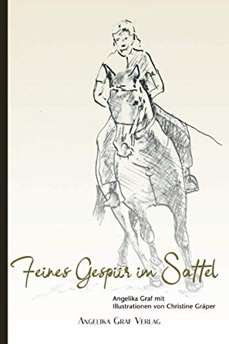 Feines Gespür im Sattel: Pferde gesunderhaltend & einfallsreich gymnastizieren (E-Book Reit-Ideen, Band 2)