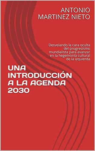 UNA INTRODUCCIÓN A LA AGENDA 2030: Desvelando la cara...