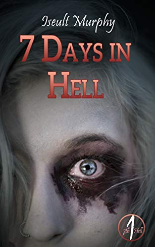 7 Days in Hell: A Halloween Vacation to wake the Dead (Seventh Hell Book 1)