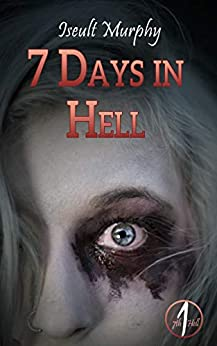 7 Days in Hell: A Halloween Vacation to wake the Dead (Seventh Hell Book 1) by [Iseult Murphy]