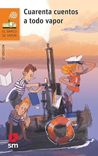 Cuarenta cuentos a todo vapor: 252 (El Barco de Vapor Naranja)