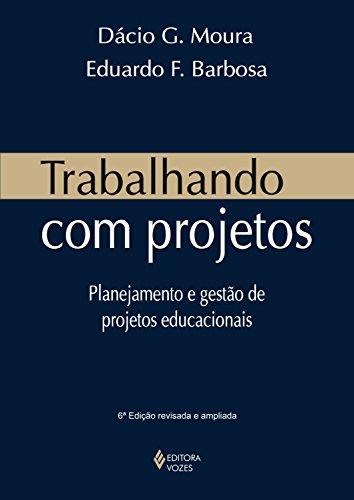 Trabalhando com projetos: Planejamento e gestão de projetos educacionais
