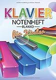 Klavier Notenheft Blanko Für Kinder: Notenheft DIN A4 Mit 110 Seiten - Notenpapier für Kinder Notenblock, Musikheft, Notenbuch,...