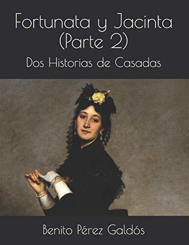 Fortunata y Jacinta (Parte 2): Dos Historias de Casadas