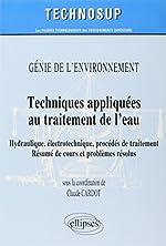 Techniques appliquées au traitement de l'eau de Claude Cardot