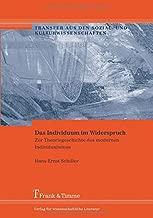 Das Individuum im Widerspruch: Zur Theoriegeschichte des modernen Individualismus (German Edition)