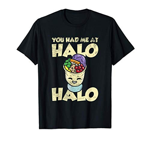 You Had Me At Halo Halo Filipino Cuisine Philippines Dessert T-Shirt