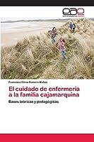 El cuidado de enfermería a la familia cajamarquina