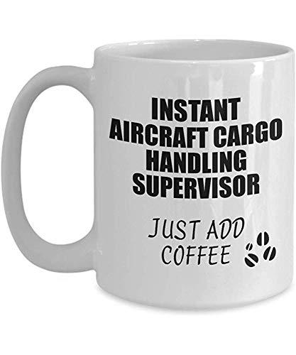 Vliegtuig Cargo Handling Supervisor Mok Instant gewoon toevoegen Koffie Grappig Gift Idee voor Medewerker Present Werkplaats Joke Office Tea Cup